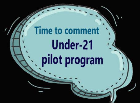 """Speech bubble, words """"Time to comment Under-21 pilot program"""""""