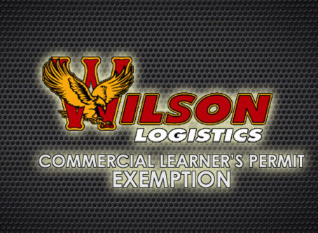 Wilson Logistics wants to be exempt from the requirement of CDL holders being in the passenger seat while a permit holder drives.