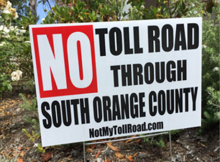 Yard sign protesting toll road through south Orange County from Fair use of image from website for promoting public issue. https://notmytollroad.com/