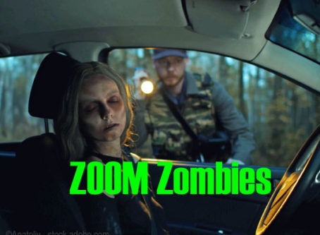 Zoom Zombies? Really?