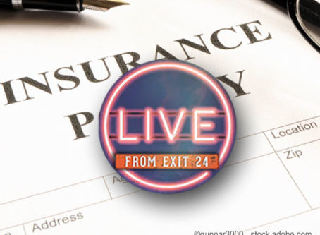 Insurance questions answered on the next 'Live From Exit 24'